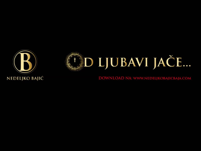Nedeljko Bajic Baja – 2013 –  Od Ljubavi Jace (Promo)
