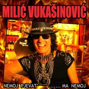 Milic Vukasinovic - 2014 - Nemoj Pjevat