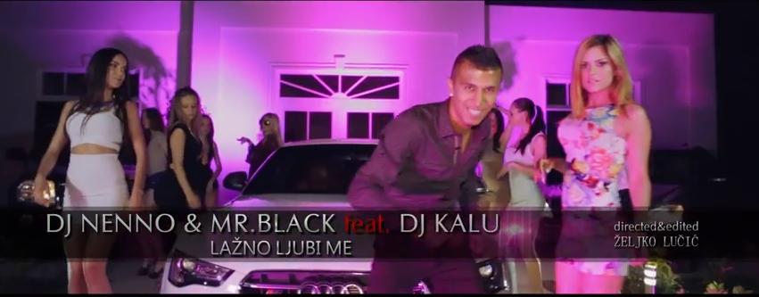 DJ Nenno & Mr. Black feat. DJ Kalu - 2014 - Lazno Ljubi Me (Promo)
