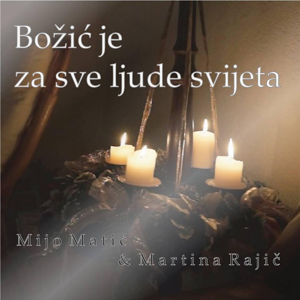 Mijo Matic & Martina Matic - 2014 - Bozic Je Za Sve Ljude (Promo)