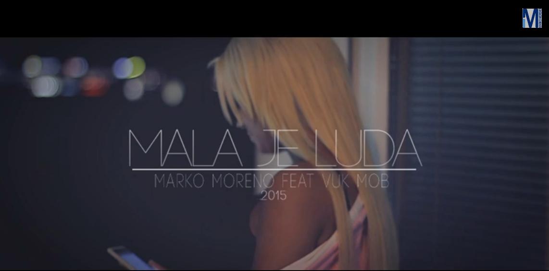 Marko Moreno feat. Vuk Mob – 2014 - Mala Je Luda (Promo)