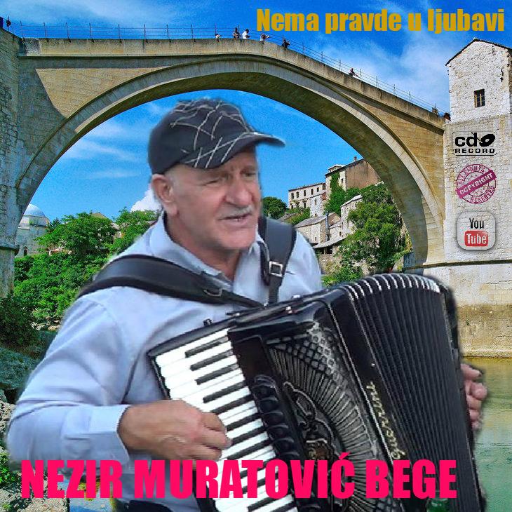 Nezir Muratovic Bege - 2014 - Nema Pravde U Ljubavi (Front)