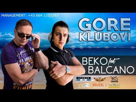 Beko feat. Balcano - 2015 - Gore Klubovi (HQ)