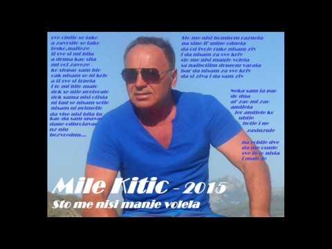 Mile Kitic - 2015 - Sto Me Nisi Manje Volela