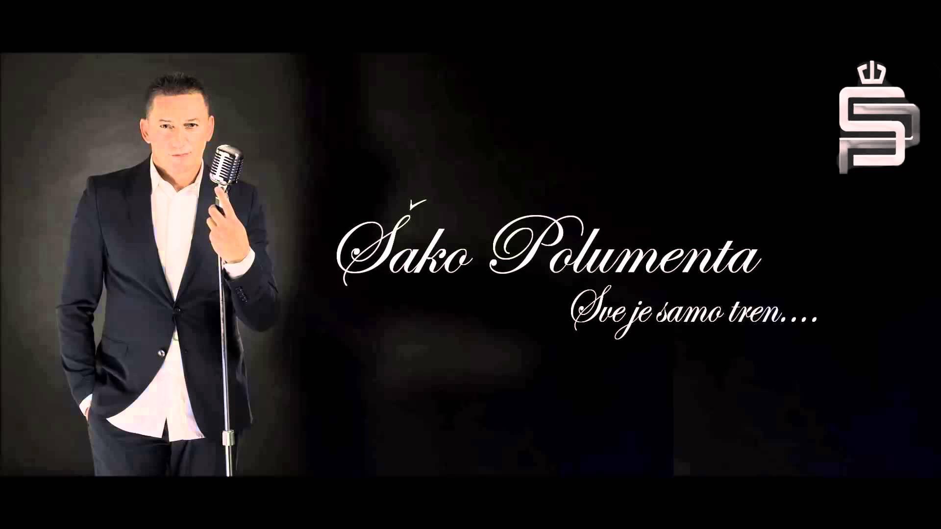 Sako Polumenta - 2015 - Sve Je Samo Tren....