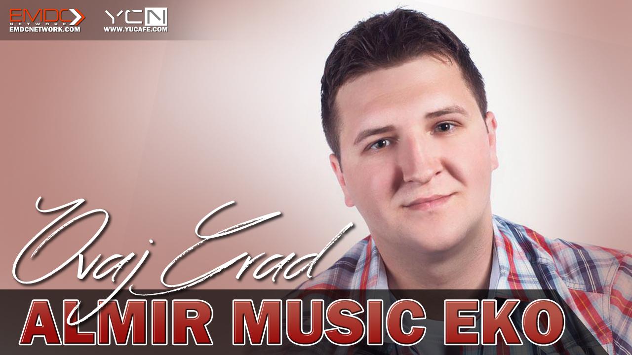 Almir Music Eko - 2016 - Ovaj Grad