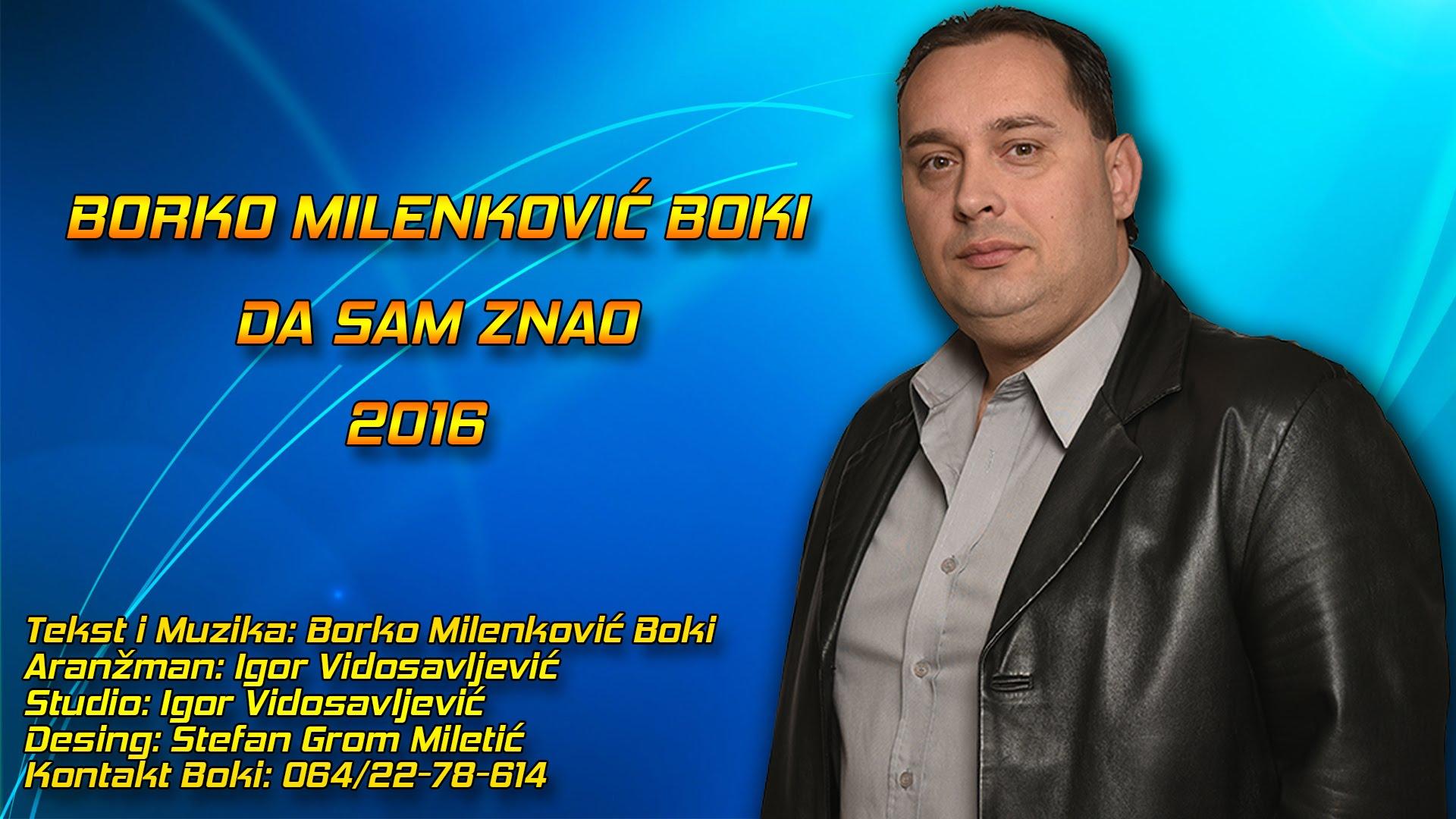 Borko Milenkovic Boki - 2016 - Da Sam Znao